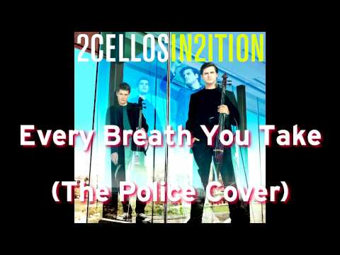 2Cellos - Every Breath You Take (The Police Cover) - In2ition Album [2013] HD