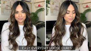 EASY EVERYDAY LOOSE CURLS