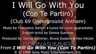 "Donna Summer - I Will Go with You (Club 69 Underground Anthem) LYRICS - SHM ""I Will Go with You"""