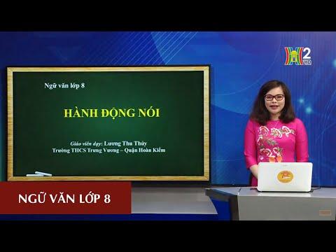 MÔN NGỮ VĂN - LỚP 8 | HÀNH ĐỘNG NÓI | 10H00 NGÀY 25.04.2020 | HANOITV