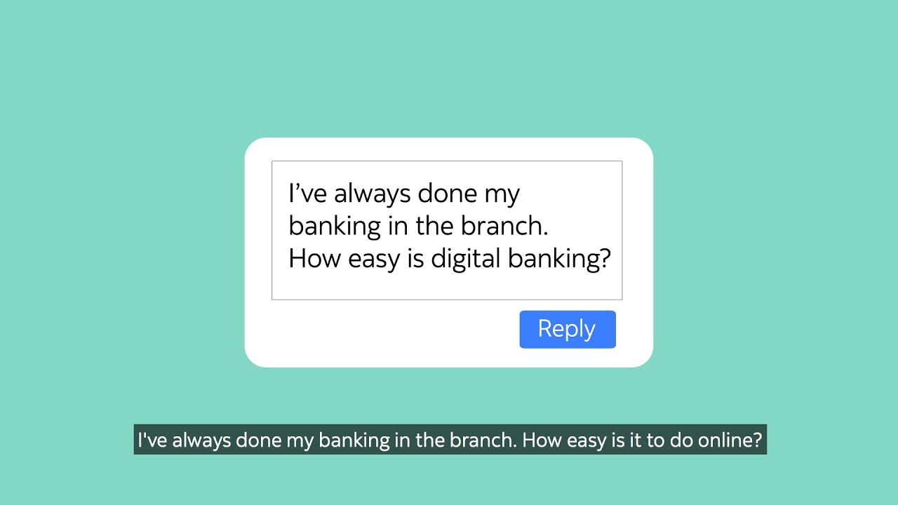 watch video:  How easy in Digital banking?
