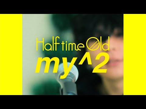 Half time Old - my^2