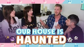 Our House Is Haunted