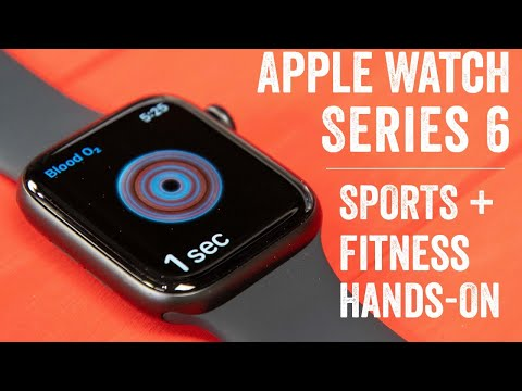 Apple Watch Series 6: Sports & Fitness Hands-on Tests