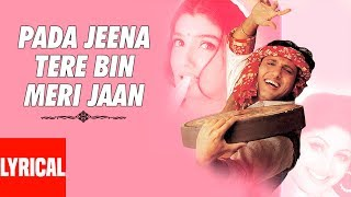 Pada Jeena Tere Bin Meri Jaan Lyrical Video   - YouTube