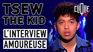 Tsew The Kid : L'interview Amoureuse