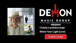 Charlie Landsborough - Shine Your Light (Live)