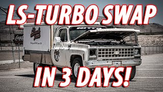 Chasing Dust: LS-Turbo Swapping the Lunch Truck in THREE DAYS