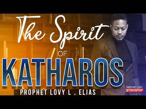 The Spirit of Katharos [Fasting Day 1] | by Prophet Lovy L. Elias
