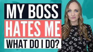 MY BOSS DOESN'T LIKE ME | How to Improve Your Relationships with Your Boss