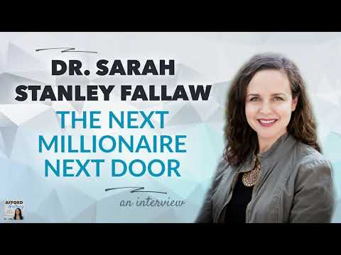 Dr. Sarah Stanley Fallaw on The Next Millionaire Next Door | Afford Anything Podcast (Audio)