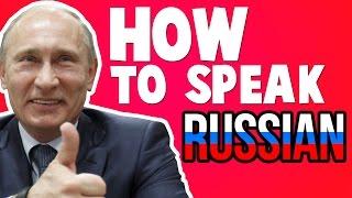 How To Speak Russian