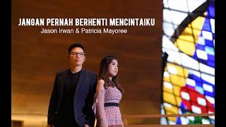 Download lagu Patricia Mayoree Ft Jason Irwan Jangan Pernah Berhenti Mencintaiku Mp3