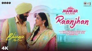 Raanjhan (Jhankar) - Bhangra Paa Le | Sunny Kaushal, Shriya Pilgaonkar | Neeti Mohan, Tushar Joshi