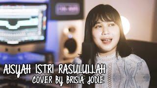 Download lagu Aisyah Istri Rasulullah By Brisia Jodie Mp3