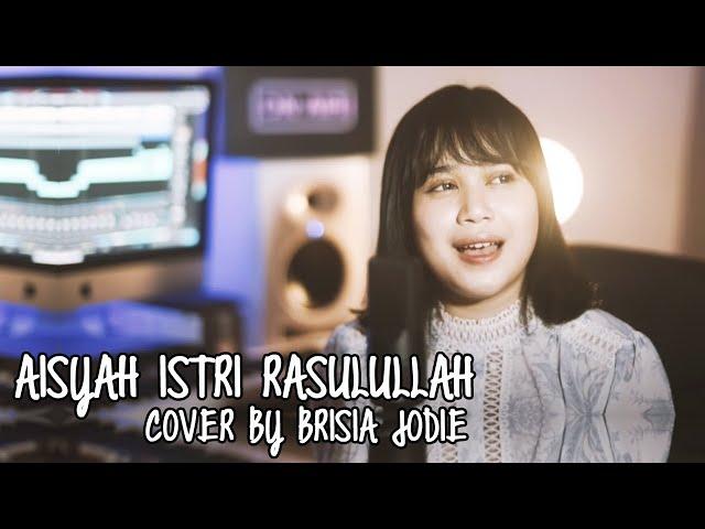 Aisyah Istri Rasulullah (Cover by Brisia Jodie)