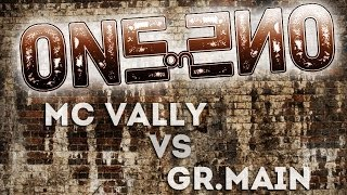 One-on-One day 4 ( GR.main VS MC Vally )