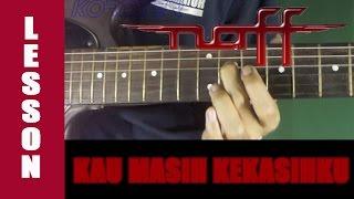 Tutorial Naff Kau Masih Kekasihku - Gitar Lesson + TAB [FULL]