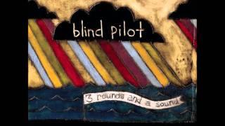 Blind Pilot - The Story I Heard