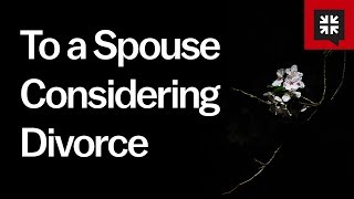 To a Spouse Considering Divorce // Ask Pastor John