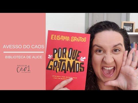 Biblioteca de Alice - Porque Gritamos - Elisama Santos