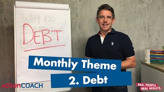 How to get rid of Debt in your business and life | ActionCOACH SA Monthly Theme Video 2