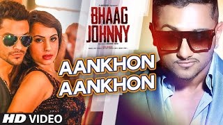 Yo Yo Honey Singh: Aankhon Aankhon VIDEO Song | Kunal Khemu, Deana Uppal | Bhaag Johnny