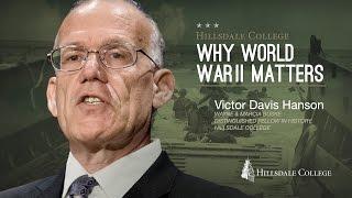 Why World War II Matters   Victor Davis Hanson