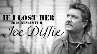 Joe Diffie - If I Lost Her (Remaster)