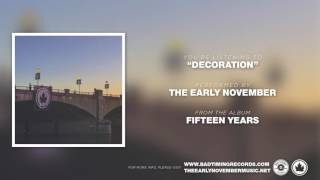 "The Early November - ""Decoration"" [Fifteen Years]"