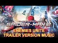 """THE AMAZING SPIDER-MAN 2 """"ENEMIES UNITE"""" Trailer Music Version   Official Movie Promo Theme Song"""