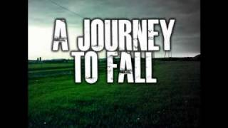 A Journey To Fall-We Watched It End