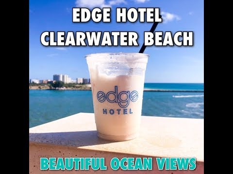 Edge Hotel Clearwater Beach - Clearwater Beach Hotels - Beach Front Hotels - Best Family Vacations