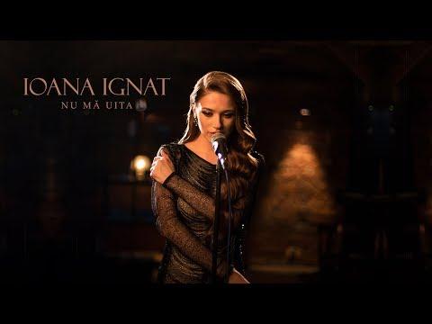 Ioana Ignat – Nu ma uita Video