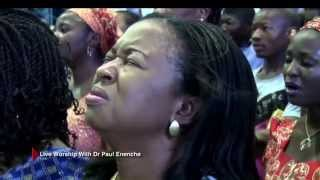 Live Worship With Dr Paul Enenche