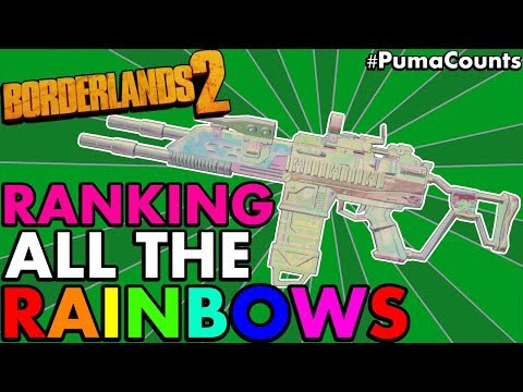 BORDERLANDS 2: RANKING ALL New RAINBOW/EFFERVESCENT Weapons from Commander Lilith DLC #PumaCounts