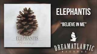 Elephantis - Believe In Me (Dream Atlantic Records)
