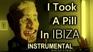 I Took A Pill In Ibiza Instrumental, No Vocals