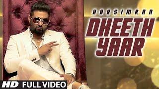 Harsimran Dheeth Yaar Full Video  New Punjabi Song  HeartBeat