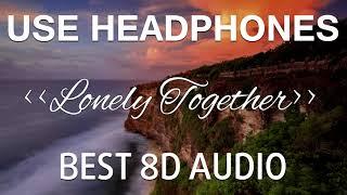 Avicii   Lonely Together Ft. Rita Ora (BEST 8D AUDIO) 🎧