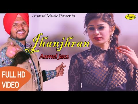 Jhanjhran  Anmol Jass