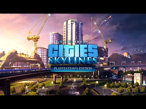 Cities: SKYLINES (for PS4) #004
