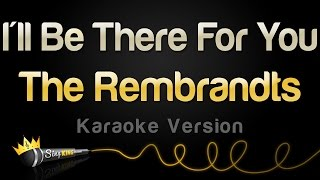 The Rembrandts - I'll Be There For You (Friends Theme Song) (Karaoke Version)