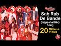 Sab Rab De Bande (Isspeshal Mix) Song | 6 Pack Band 2.0 | feat. Rani Mukerji & Friends