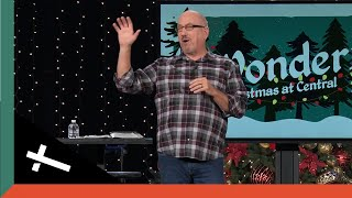 The Wonder of Why | Wonder: Christmas at Central | Pastor Cal Jernigan