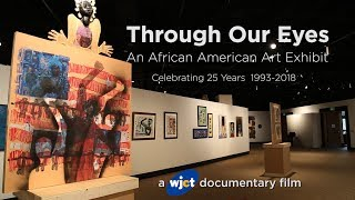 Through Our Eyes Documentary - An African American Art Exhibit
