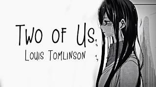 「Nightcore」→ Two Of Us ♪ (Louis Tomlinson) LYRICS ✔︎