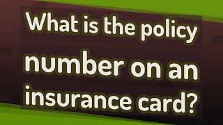 What is the policy number on an insurance card?