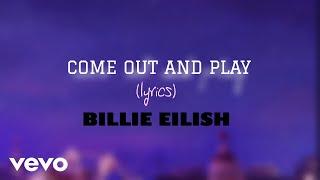 COME OUT AND PLAY - BILLIE EILISH (lyrics) | Eilish Feels