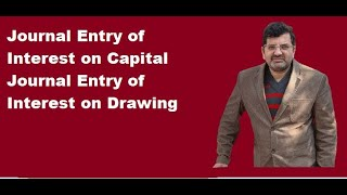 Journal Entry of Interest on capital and Interest on Drawing in Accounting